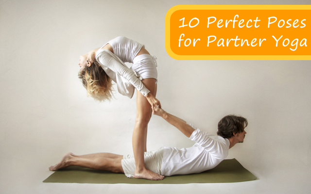 10 Perfect Poses For Partner Yoga