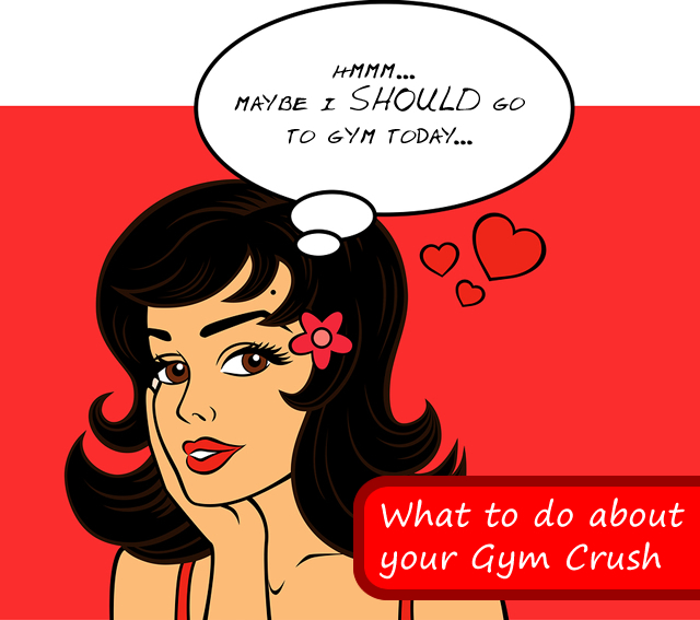 what to do about your gym crush fitbodyhq